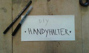 DIY Handyhalter